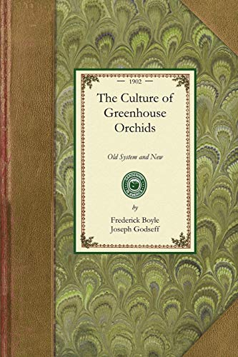 9781429014267: The Culture of Greenhouse Orchids (Gardening in America)