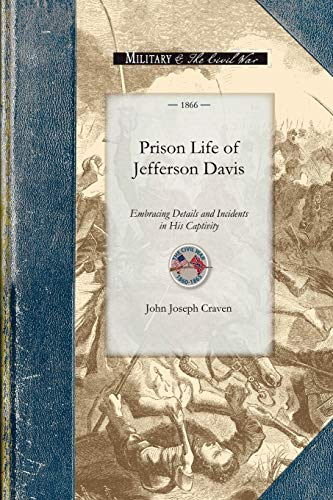 9781429015264: Prison Life of Jefferson Davis: Embracing Details and Incidents in His Captivity, Particulars Concerning His Health and Habits, together with Many ... Topics of Great Public Interest (Civil War)