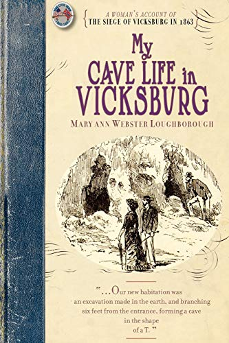9781429015349: My Cave Life in Vicksburg: With Letters of Trial and Travel (Civil War)