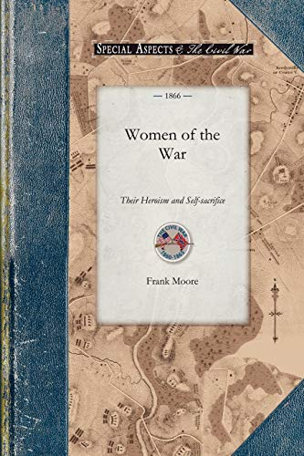 9781429016025: Women of the War: Their Heroism and Self-sacrifice (Civil War)