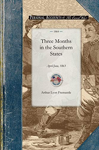 Three Months in the Southern States: April-June, 1863 (Civil War): Fremantle, Arthur