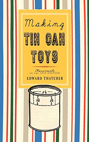 9781429018197: Making Tin Can Toys (Misc. Americana)