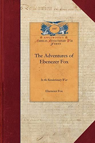 9781429019507: The Adventures of Ebenezer Fox in the Re (Revolutionary War)