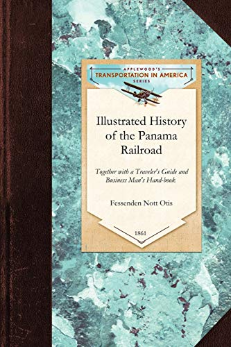 9781429020039: Illustrated History of the Panama Railro: Together with a Traveler's Guide and Business Man's Hand-book for the Panama Railroad and Its Connections ... and Japan, by Sail and Steam (Transportation)