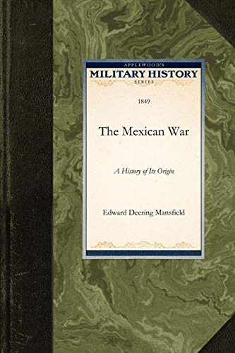 9781429021012: The Mexican War: A History of Its Origin (Military History)