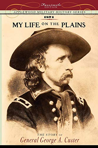 9781429021043: My Life on the Plains: Personal Experiences with Indians (Military History)