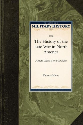 9781429021098: The History of the Late War in North Ame: And the Islands of the West-Indies (Military History)