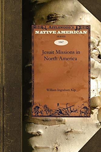 Jesuit Missions in North Ameri (Native American): Kip, William