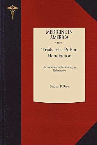 9781429044172: Trials of a Public Benefactor: As illustrated in the discovery of Etherization