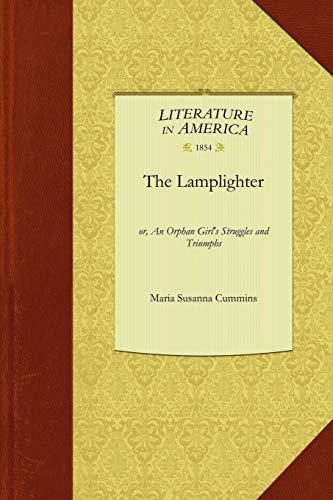 The Lamplighter: Or, an Orphan Girl's Struggles: Maria Susanna Cummins,
