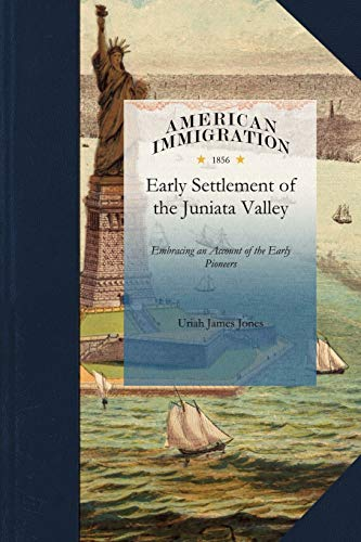 History of the Early Settlement of the: Uriah Jones