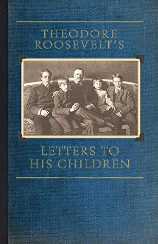 9781429045506: Theodore Roosevelt's Letters to His Children
