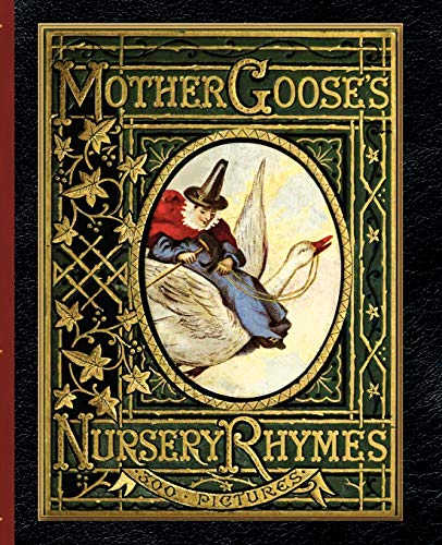 9781429090056: Mother Goose's Nursery Rhymes: a collection of alphabets, rhymes, tales, and jingles