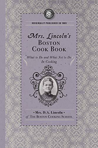 9781429090100: Mrs. Lincoln's Boston Cook Book: What to Do and What Not to Do in Cooking (Cooking in America)