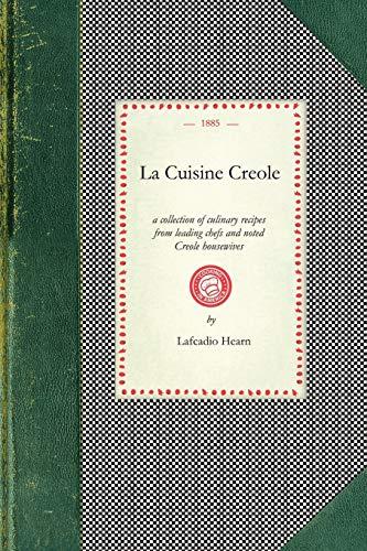 La Cuisine Creole: A Collection of Culinary: Lafcadio Hearn