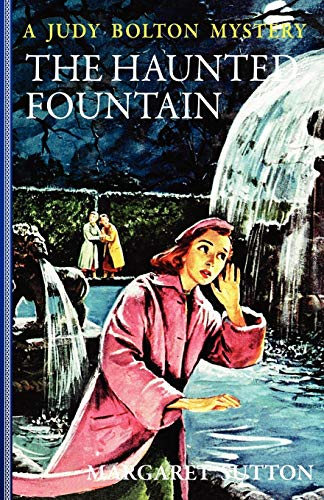 9781429090483: The Haunted Fountain (Judy Bolton Mysteries)