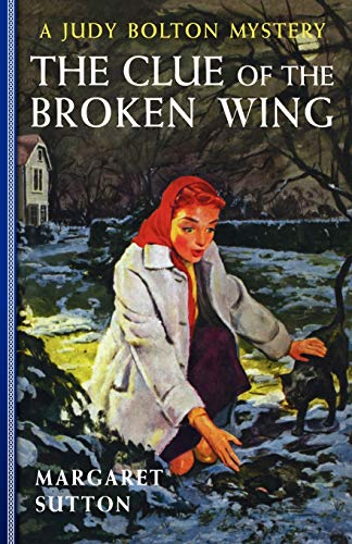9781429090490: Clue Of The Broken Wing #29 (Judy Bolton Mysteries)