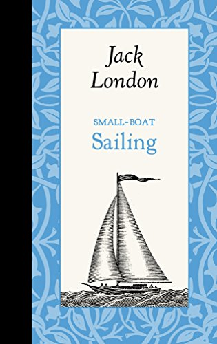Small-Boat Sailing (American Roots): London, Jack