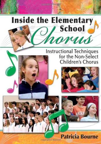 Inside the Elementary School Chorus: Instructional Techniques for the Non-Select Children's ...