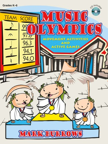 Music Olympics: Movement Activities and Active Games (Grades K-6; CD Included): Mark Burrows
