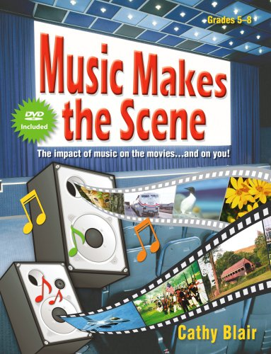 9781429100489: Music Makes the Scene: The impact of music on the movies ... and on you! (Grades 5-8; DVD Included)