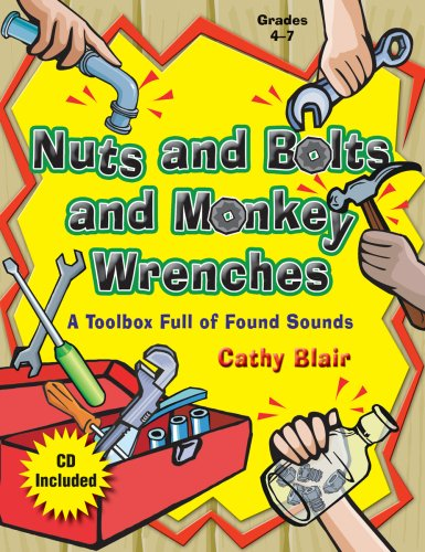 9781429100519: Nuts and Bolts and Monkey Wrenches: A Toolbox Full of Found Sounds (Grades 4-7, CD Included, Reproducibles)
