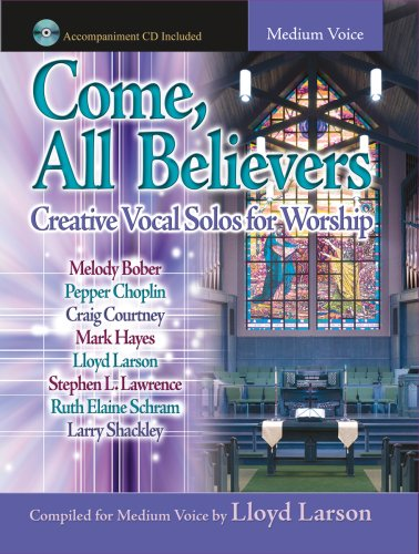 9781429103411: Come, All Believers: Creative Vocal Solos for Worship (Accompaniment CD Included, Medium Voice)