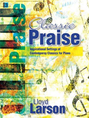9781429105491: Classic Praise: Inspirational Settings of Contemporary Classics for Piano