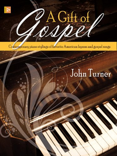 9781429106771: A Gift of Gospel: Contemporary Piano Stylings of Favorite American Hymns and Gospel Songs