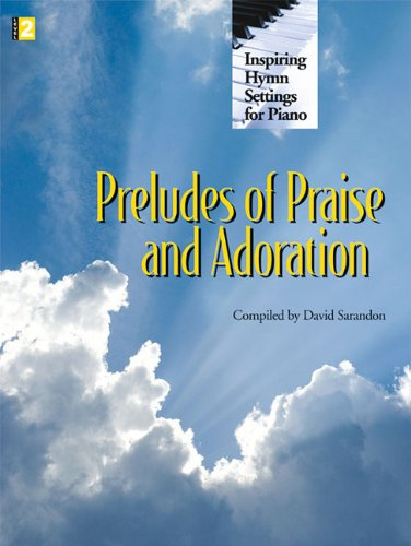 9781429106917: Preludes of Praise and Adoration: Inspiring Hymn Settings for Piano