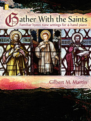 9781429115360: Gather with the Saints: Familiar Hymn-Tune Settings for 4-Hand Piano