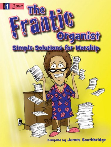 9781429115414: The Frantic Organist: Simple Solutions for Worship