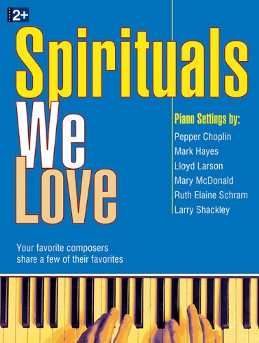 9781429117029: Spirituals We Love: Your Favorite Composers Share a Few of Their Favorites