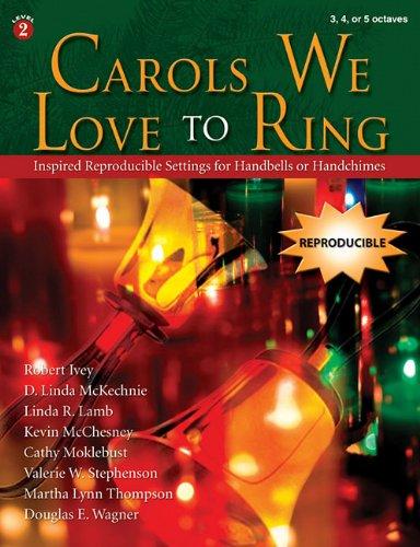 9781429117692: Carols We Love to Ring: Inspired Reproducible Settings for Handbells or Handchimes