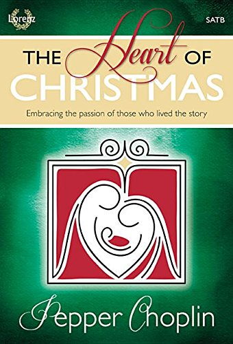 9781429118514: The Heart of Christmas: Embracing the passion of those who lived the story (Cantata/Sacred Musical, SATB, Piano)
