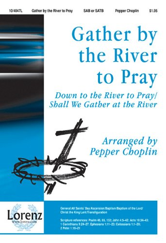 9781429120852: Gather by the River to Pray: Down to the River to Pray/Shall We Gather at the River