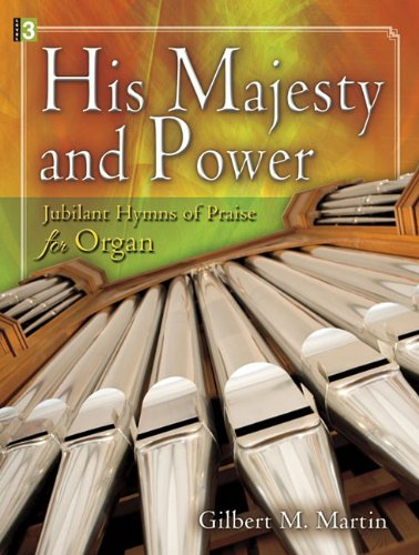 9781429121613: His Majesty and Power: Jubilant Hymns of Praise for Organ