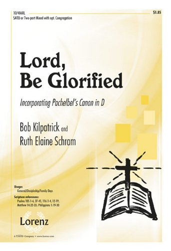 9781429122047: Lord, Be Glorified: Incorporating Pachelbel's