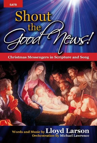 9781429125420: Shout the Good News!: Christmas Messengers in Scripture and Song