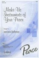 Make Us Instruments of Your Peace: SATB: Jean Anne Shafferman