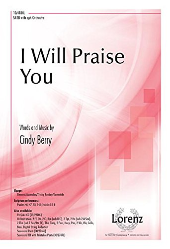 I Will Praise You (Sacred Anthem, SATB, Piano) (142912668X) by Cindy Berry