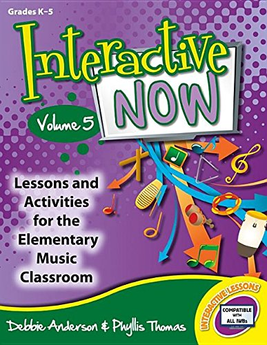 9781429126922: Interactive Now - Vol. 5: Lessons and Activities for the Elementary Music Classroom