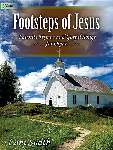 Footsteps of Jesus: Favorite Hymns and Gospel: Lani Smith