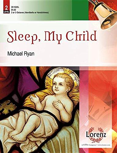 Sleep, My Child (Handbell Sheet Music, Handbell 2-3 octaves (or Handchimes 2-3 octaves)) (1429128089) by Michael Ryan