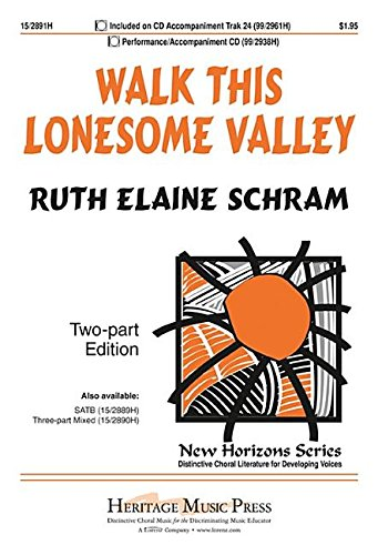 Walk This Lonesome Valley (Educational Octavo, Two-part, Piano) (9781429128421) by Ruth Elaine Schram