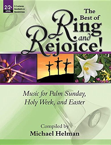 9781429130202: The Best of Ring and Rejoice!: Music for Palm Sunday, Holy Week, and Easter (Handbell Collection, Handbell 2-3 octaves (or Handchimes 2-3 octaves))