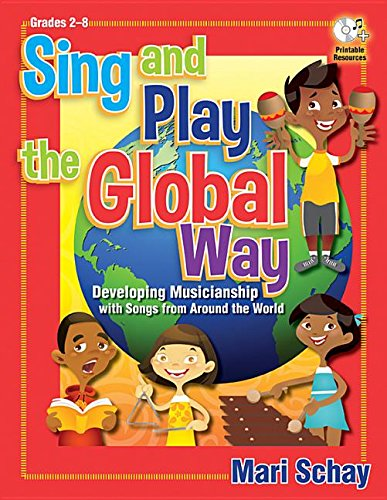 9781429130554: Sing and Play the Global Way: Developing Musicianship with Songs from Around the World