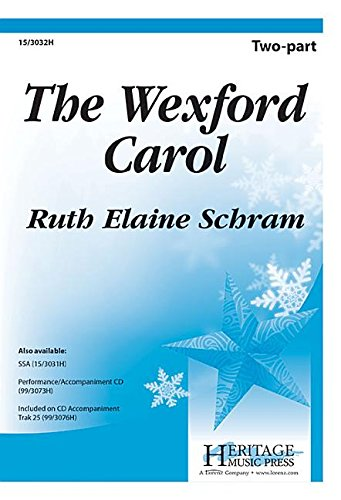 The Wexford Carol (Educational Octavo, Two-part, Piano) (9781429132589) by Ruth Elaine Schram