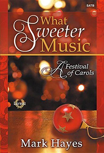 9781429133029: What Sweeter Music: A Festival of Carols