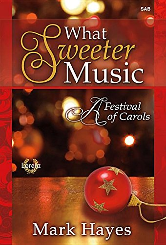 9781429133036: What Sweeter Music: A Festival of Carols